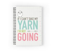 Scribble Book - If I Can't Take My Yarn Spiral Notebook