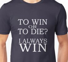 I always win Unisex T-Shirt