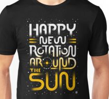 Happy New Rotation Around The Sun Unisex T-Shirt