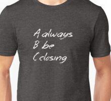 Always Be Closing Chalkboard Unisex T-Shirt