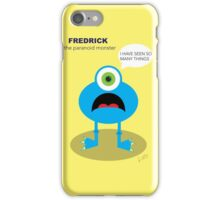 Fredrick, the paranoid monster iPhone Case/Skin
