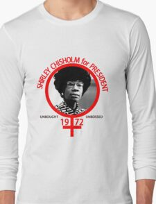Shirley Chisholm For President Long Sleeve T-Shirt