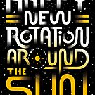 Happy New Rotation Around The Sun by c0y0te7