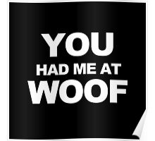 You Had Me At Woof Poster