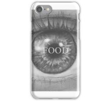 Food at the eye iPhone Case/Skin