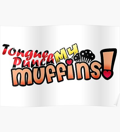 Tongue Punch My Muffins Poster