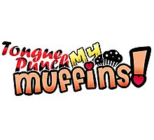 Tongue Punch My Muffins Photographic Print