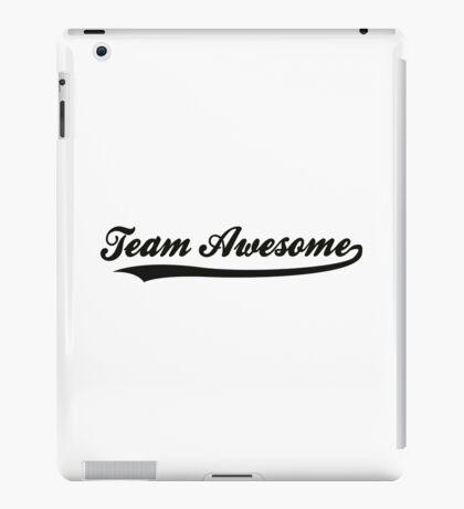 Team awesome! iPad Case/Skin