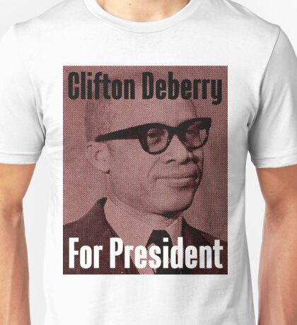 Clifton Deberry For President Unisex T-Shirt