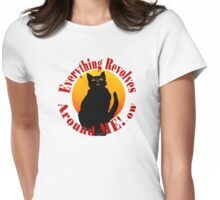Everything Revolves Around Me Womens Fitted T-Shirt