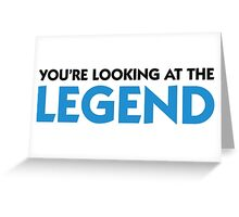 The legend is in front of you! Greeting Card