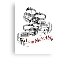 I Am Note Able Canvas Print