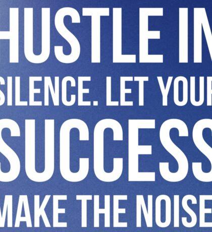 Hustle in silence Sticker