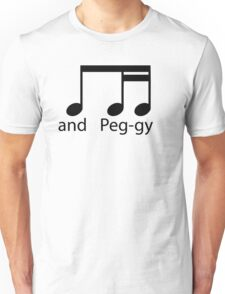and Peggy...  Unisex T-Shirt