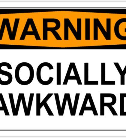 WARNING: SOCIALLY AWKWARD Sticker