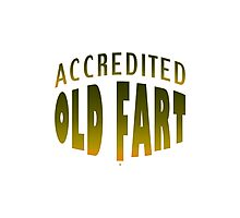 An Accredited Old Fart Photographic Print