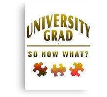 University Grad Now What Canvas Print