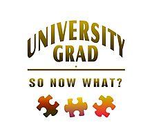 University Grad Now What Photographic Print