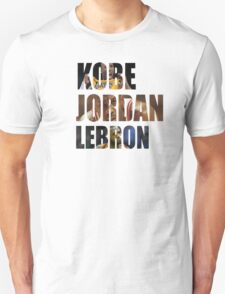 Kobe Jordan and Lebron T-Shirt
