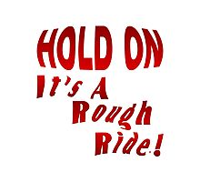 Hold On To A Rough Ride Photographic Print