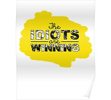 The idiots are winning Poster