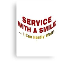 Service With A Smile Canvas Print