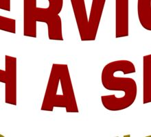 Service With A Smile Sticker