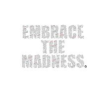 Embrace The Madness 3 by rycbar321