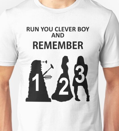 Run You Clever Boy And Remember Unisex T-Shirt