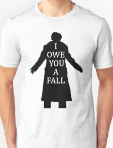 I Owe You A Fall Unisex T-Shirt