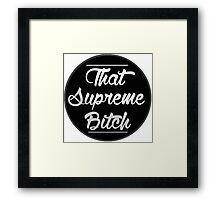 dat supreme b Framed Print