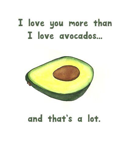 I love you more than I love Avocados Sticker