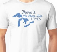 There's No Place Like H.O.M.E.S. Unisex T-Shirt