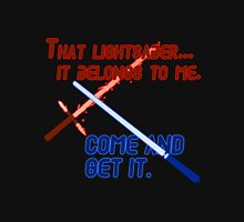 Quotes and quips - that lightsaber belongs to me Unisex T-Shirt