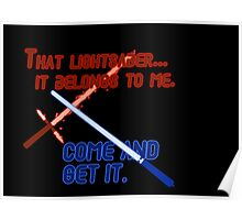 Quotes and quips - that lightsaber belongs to me Poster