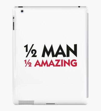 Half man. Half amazing! iPad Case/Skin