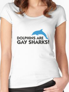 Dolphins are gay sharks! Women's Fitted Scoop T-Shirt
