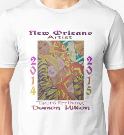 "New Orleans Artist ""Tigers Errthang"" Poster Unisex T-Shirt"