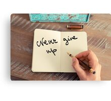 Motivational concept with handwritten text NEVER GIVE UP Canvas Print