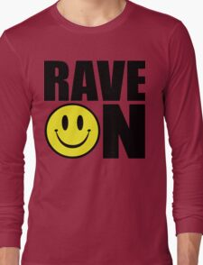 Rave On Music Quote Long Sleeve T-Shirt