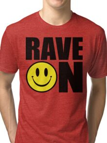 Rave On Music Quote Tri-blend T-Shirt