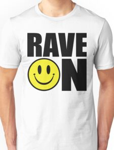 Rave On Music Quote Unisex T-Shirt