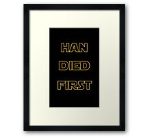 Star Wars - Han Died First Framed Print