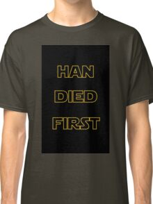 Star Wars - Han Died First Classic T-Shirt