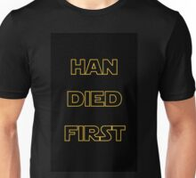 Star Wars - Han Died First Unisex T-Shirt