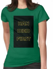 Star Wars - Han Died First Womens Fitted T-Shirt