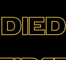 Star Wars - Han Died First Sticker
