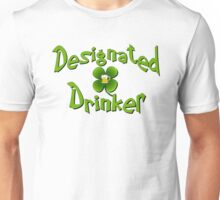 Designated drinker St Patricks Day Irish funny Unisex T-Shirt
