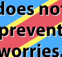 A Pretty Basket Does Not Prevent Worries - Congolese Proverb Sticker