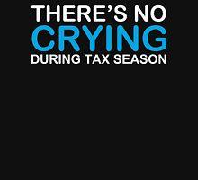 No crying during tax season Unisex T-Shirt